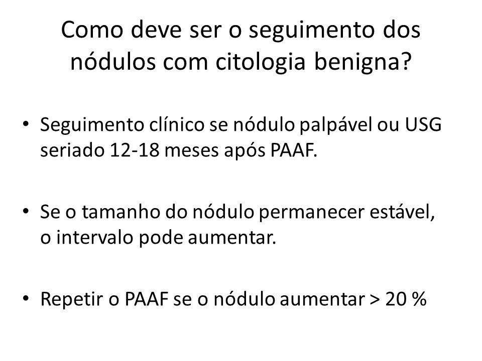 Como deve ser o seguimento dos nódulos com citologia benigna