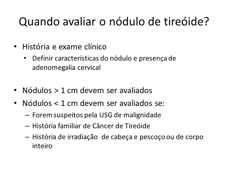 Quando avaliar o nódulo de tireóide
