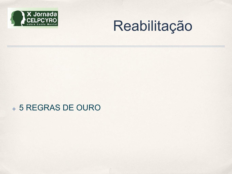 Reabilitação 5 REGRAS DE OURO