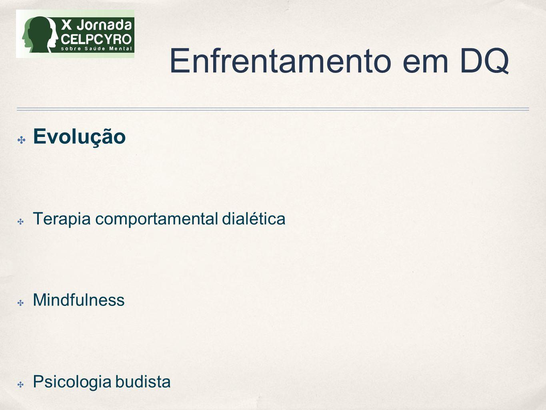 Enfrentamento em DQ Evolução Terapia comportamental dialética