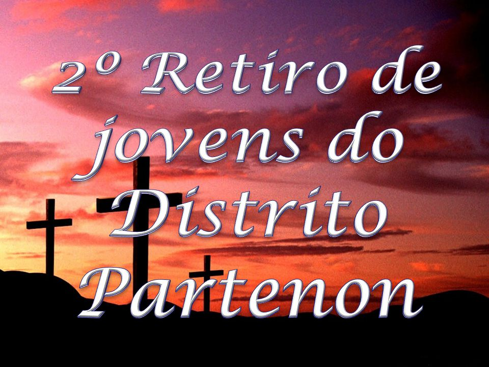 2º Retiro de jovens do Distrito Partenon