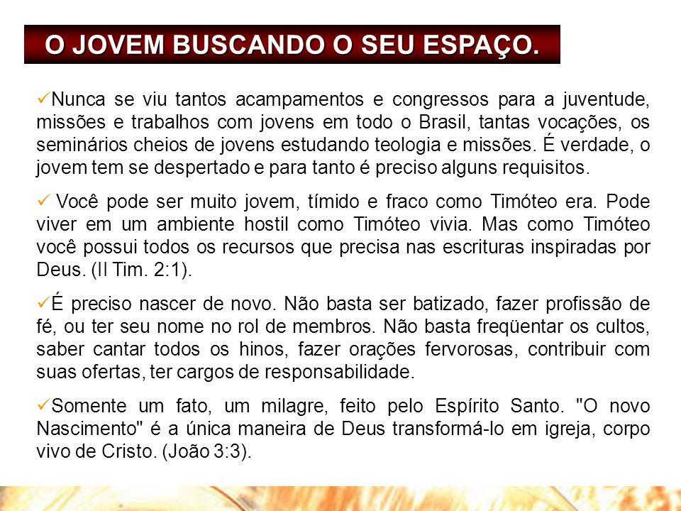 O JOVEM BUSCANDO O SEU ESPAÇO.