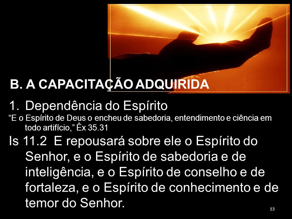 B. A CAPACITAÇÃO ADQUIRIDA
