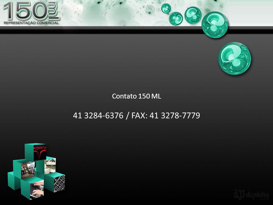 Contato 150 ML 41 3284-6376 / FAX: 41 3278-7779