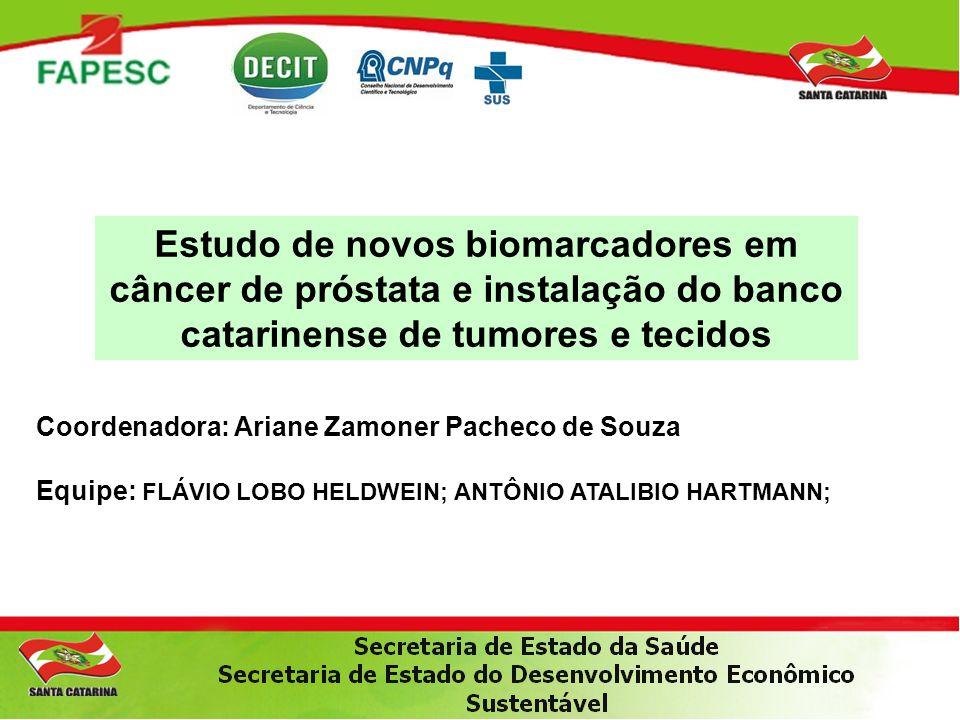Estudo de novos biomarcadores em câncer de próstata e instalação do banco catarinense de tumores e tecidos