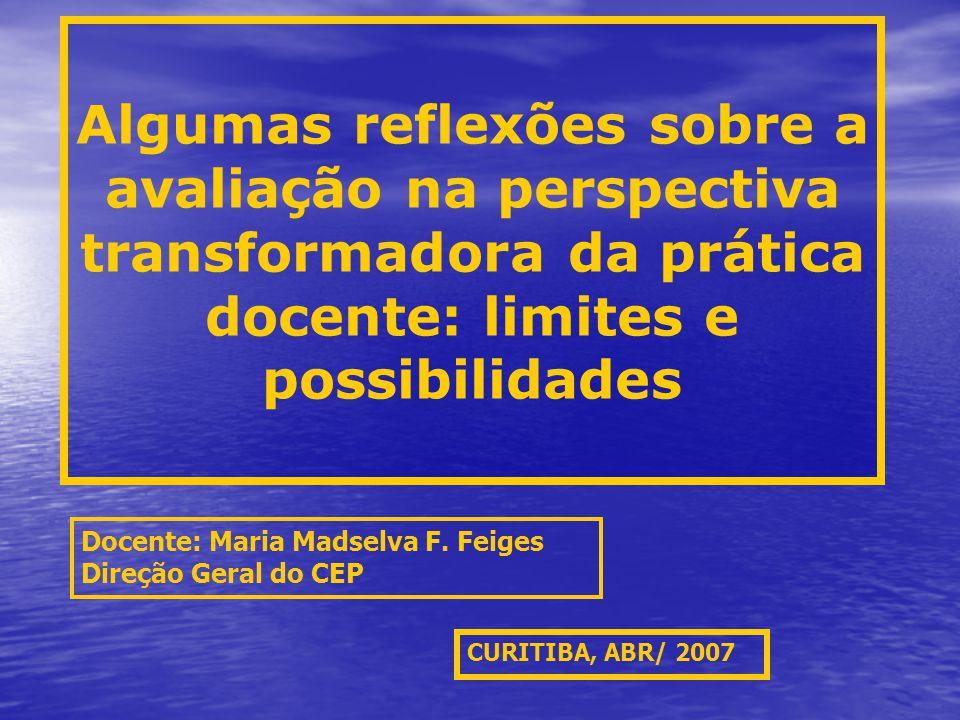 Algumas reflexões sobre a avaliação na perspectiva transformadora da prática docente: limites e possibilidades