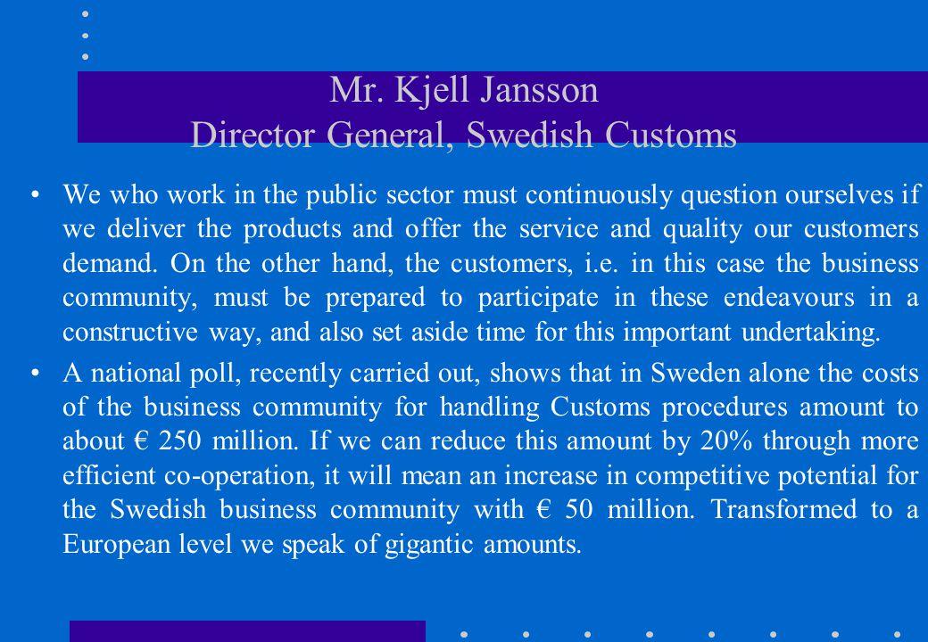 Mr. Kjell Jansson Director General, Swedish Customs