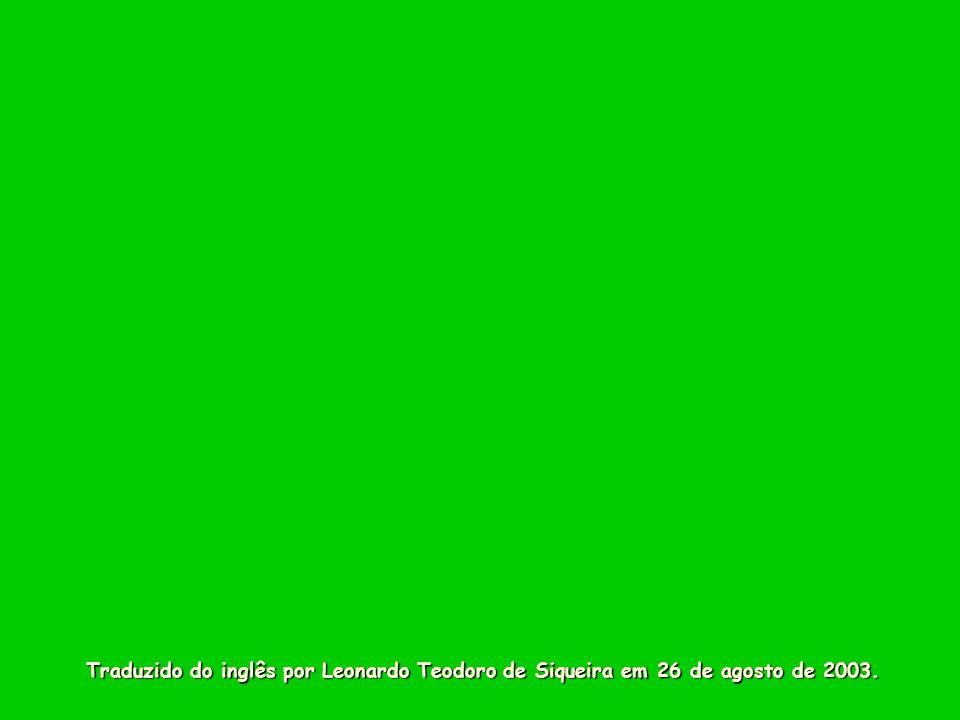 Traduzido do inglês por Leonardo Teodoro de Siqueira em 26 de agosto de 2003.