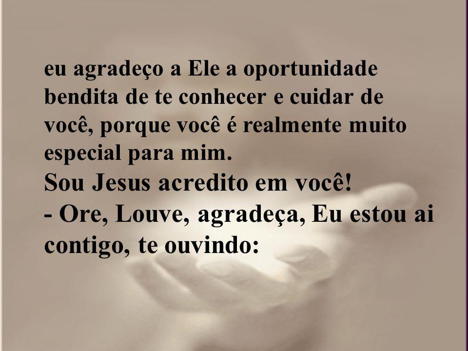 Sou Jesus acredito em você!