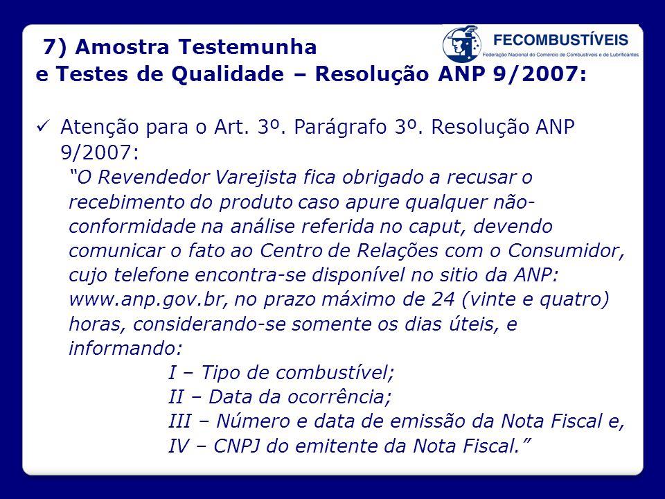 e Testes de Qualidade – Resolução ANP 9/2007: