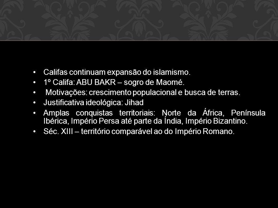 Califas continuam expansão do islamismo.