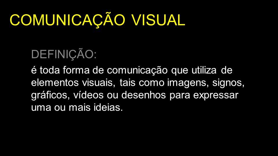 COMUNICAÇÃO VISUAL DEFINIÇÃO: