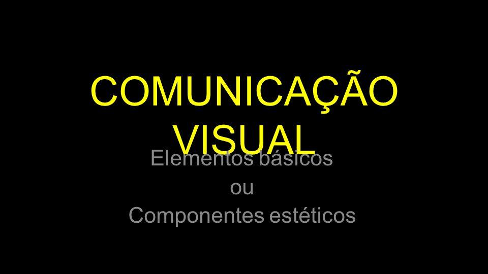 Elementos básicos ou Componentes estéticos