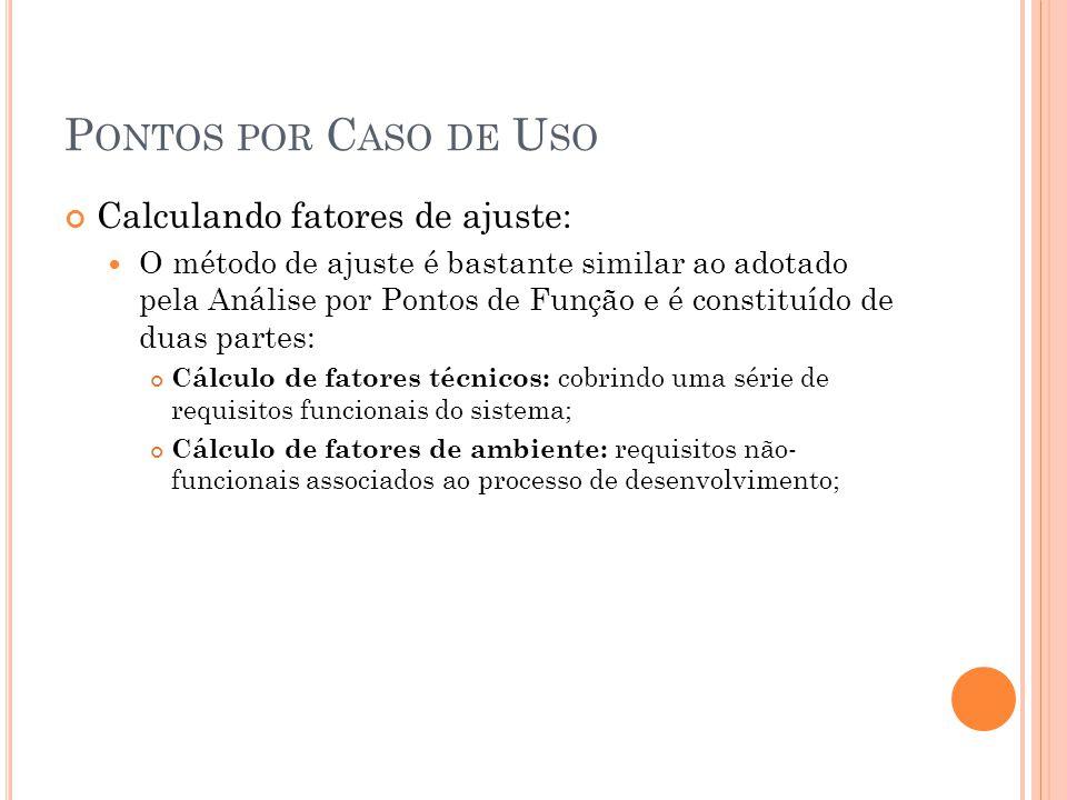 Pontos por Caso de Uso Calculando fatores de ajuste: