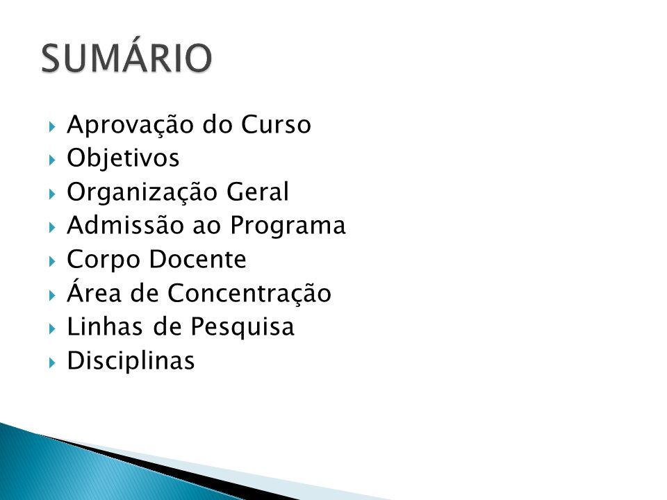 SUMÁRIO Aprovação do Curso Objetivos Organização Geral