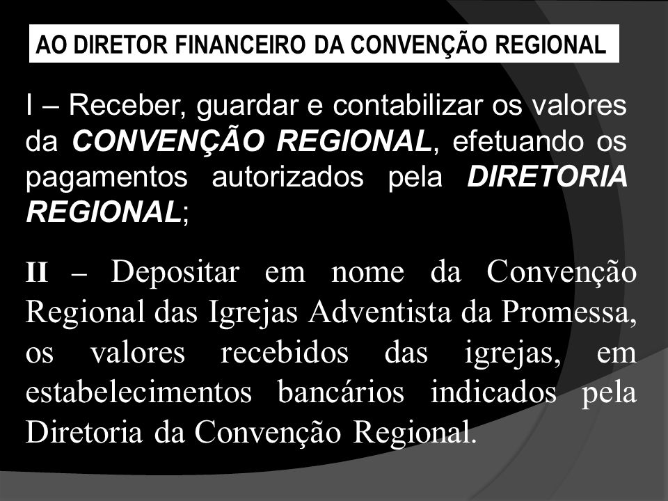 AO DIRETOR FINANCEIRO DA CONVENÇÃO REGIONAL