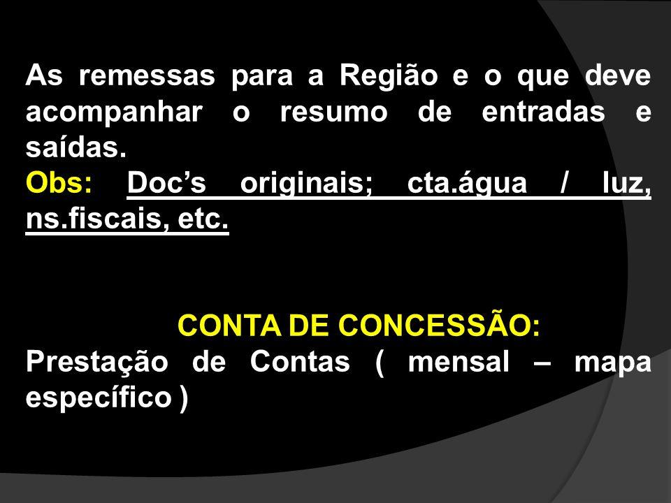 As remessas para a Região e o que deve acompanhar o resumo de entradas e saídas.