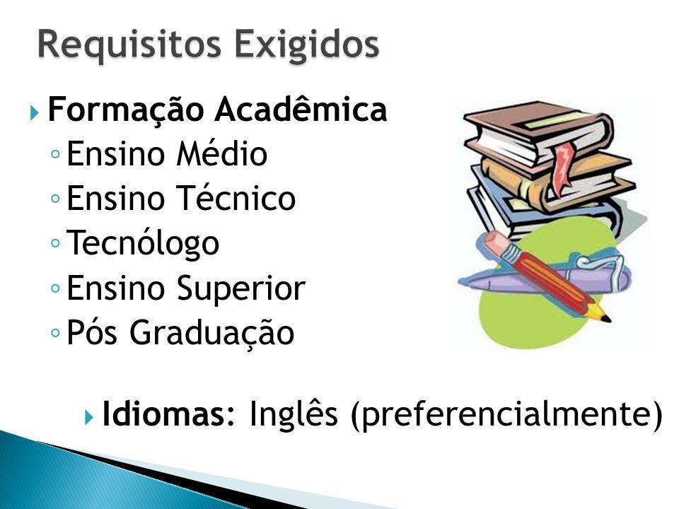 Requisitos Exigidos Formação Acadêmica Ensino Médio Ensino Técnico