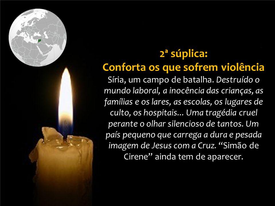 Conforta os que sofrem violência