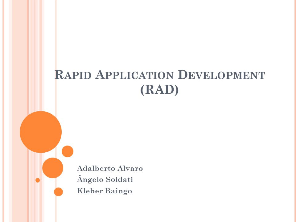 Rapid Application Development (RAD)