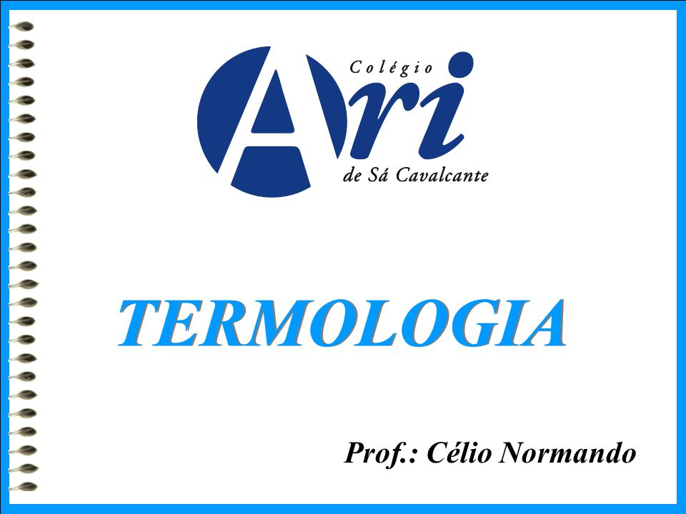 TERMOLOGIA Prof.: Célio Normando