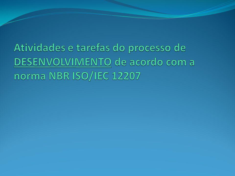 Atividades e tarefas do processo de DESENVOLVIMENTO de acordo com a norma NBR ISO/IEC 12207
