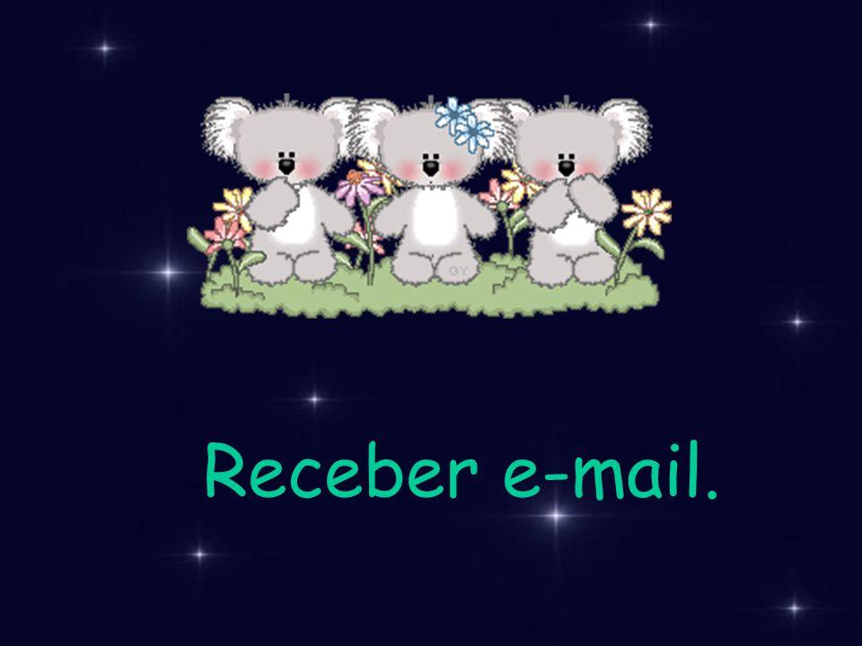 Receber e-mail.