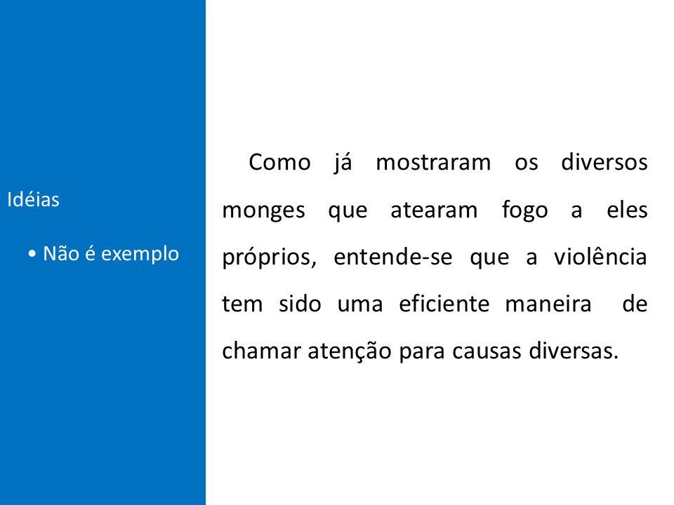 Idéias • Não é exemplo.