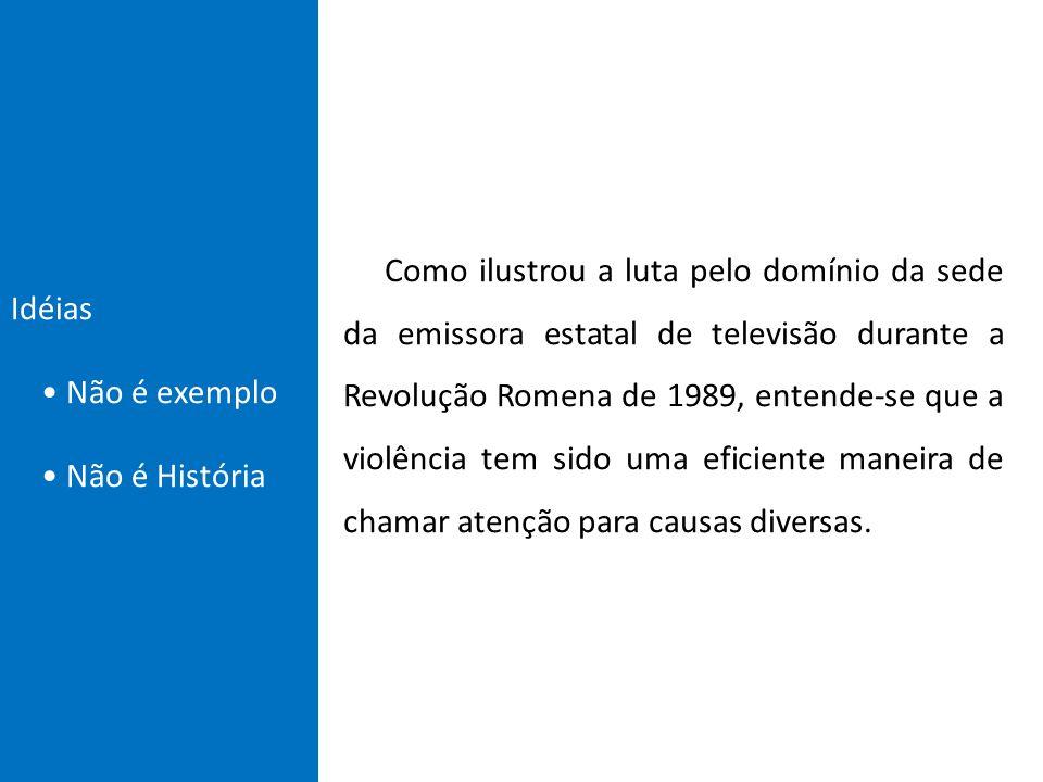 Idéias • Não é exemplo • Não é História