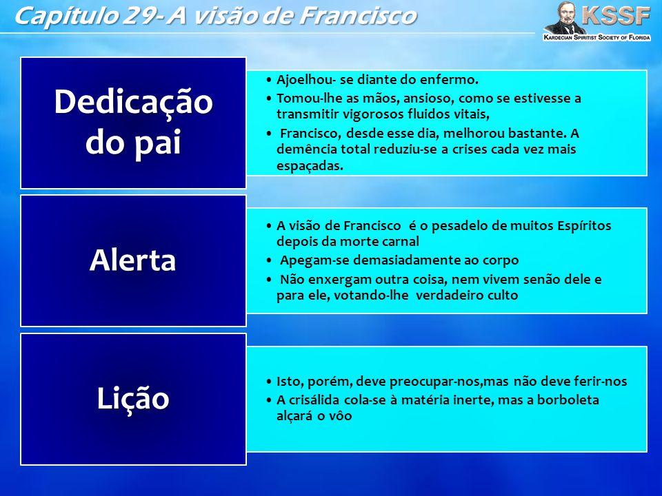 Dedicação do pai Alerta Lição Capítulo 29- A visão de Francisco