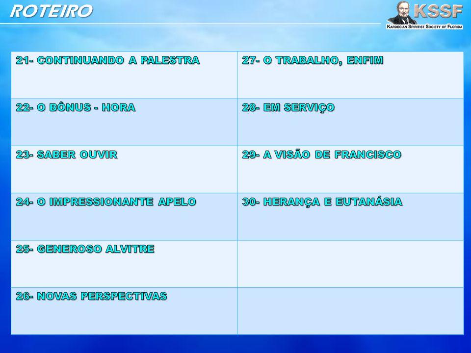 ROTEIRO 21- CONTINUANDO A PALESTRA 27- O TRABALHO, ENFIM