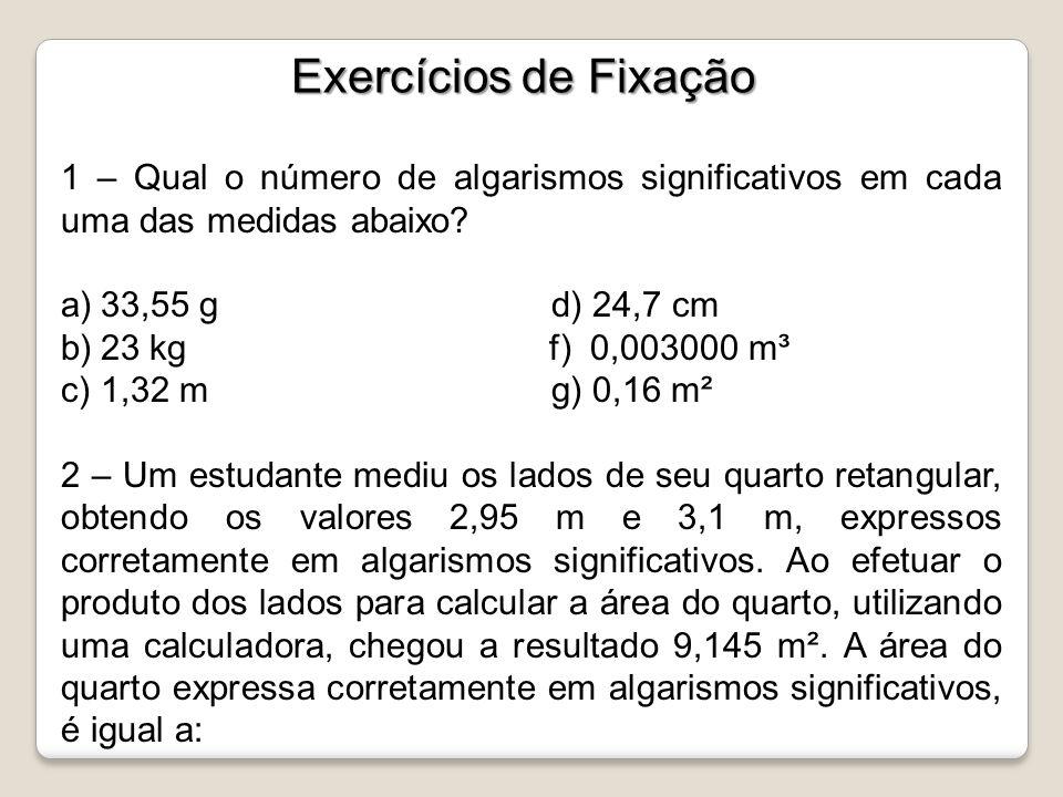 Exercícios de Fixação 1 – Qual o número de algarismos significativos em cada uma das medidas abaixo