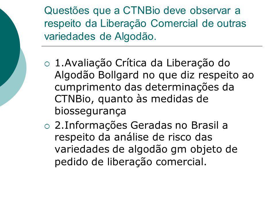 Questões que a CTNBio deve observar a respeito da Liberação Comercial de outras variedades de Algodão.