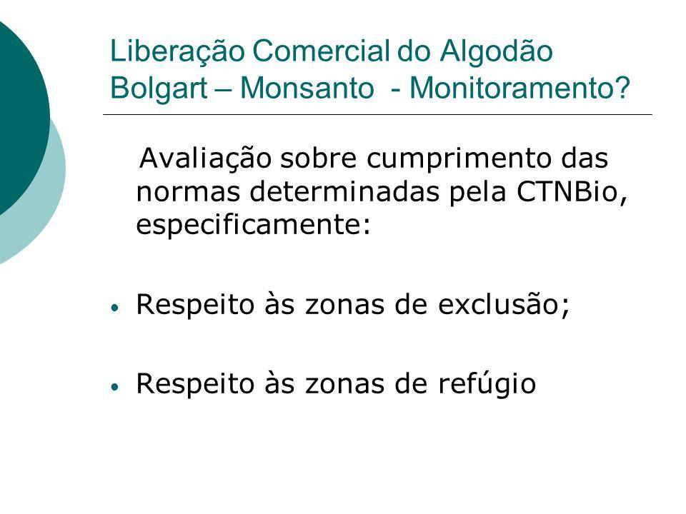 Liberação Comercial do Algodão Bolgart – Monsanto - Monitoramento