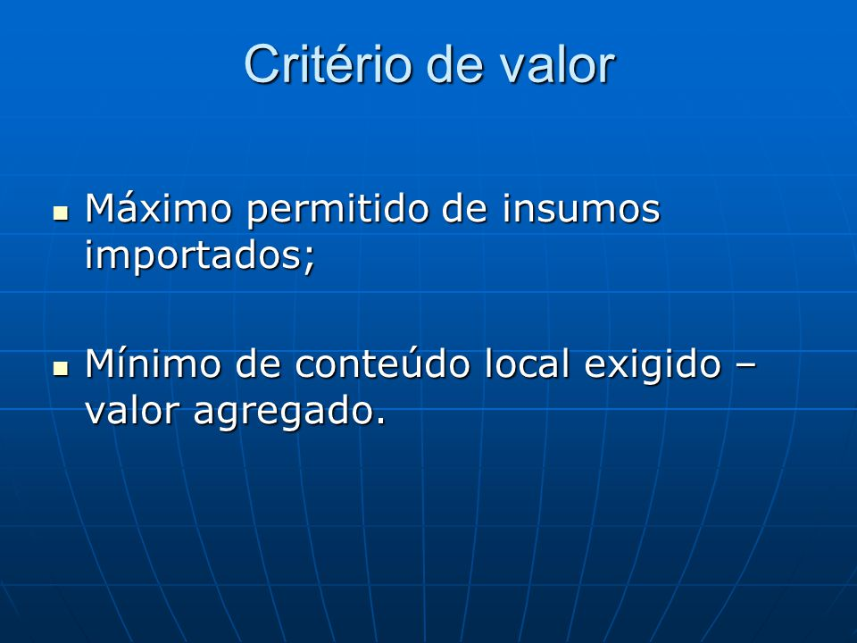 Critério de valor Máximo permitido de insumos importados;