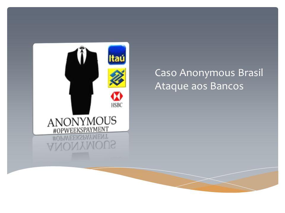 Caso Anonymous Brasil Ataque aos Bancos