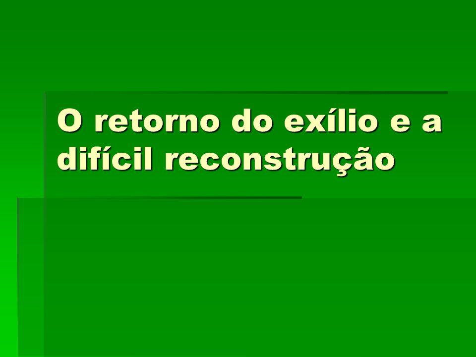 O retorno do exílio e a difícil reconstrução