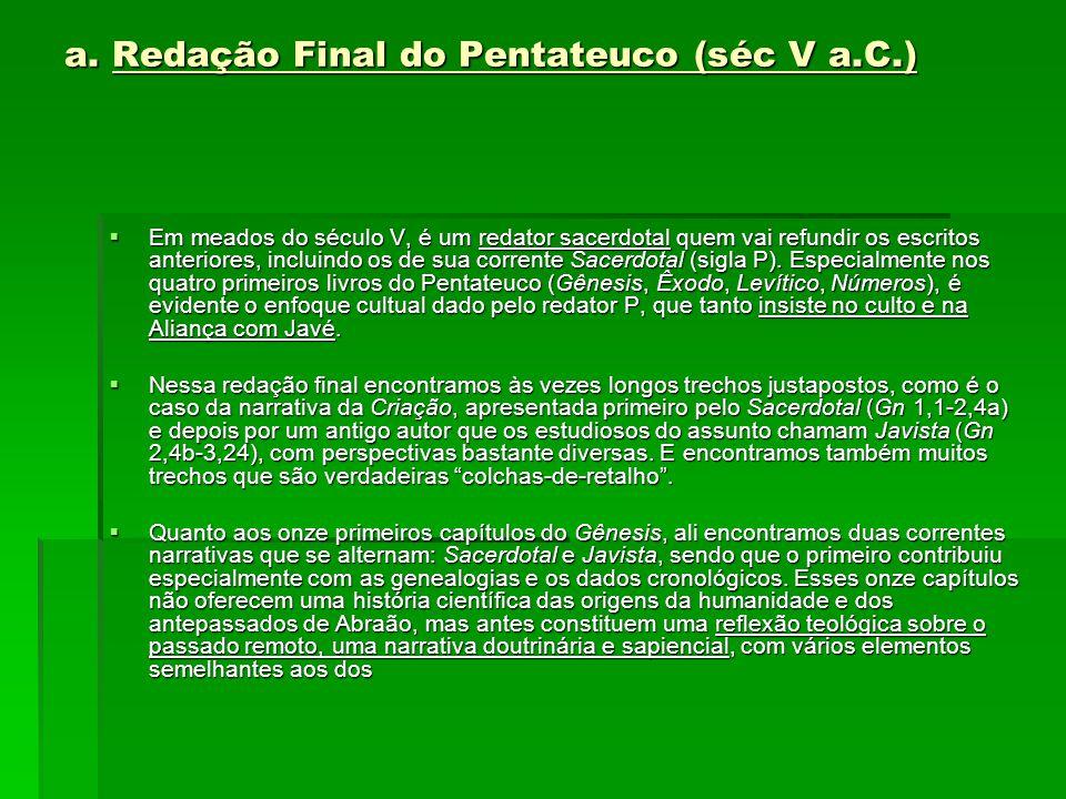 a. Redação Final do Pentateuco (séc V a.C.)