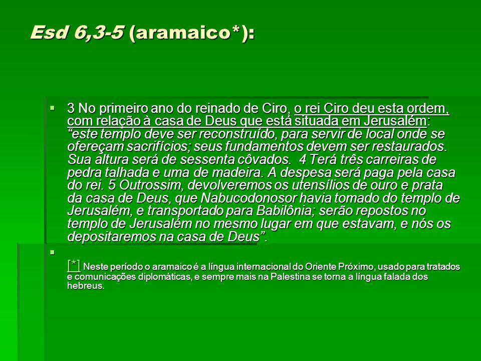 Esd 6,3-5 (aramaico*):