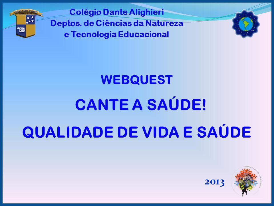 WEBQUEST CANTE A SAÚDE! QUALIDADE DE VIDA E SAÚDE