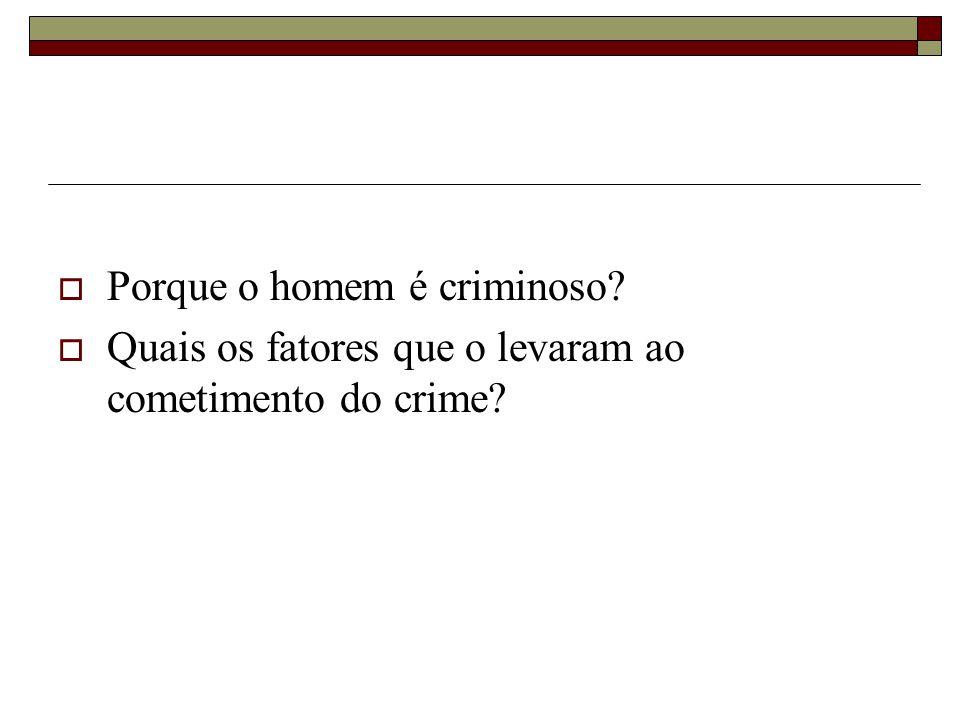 Porque o homem é criminoso