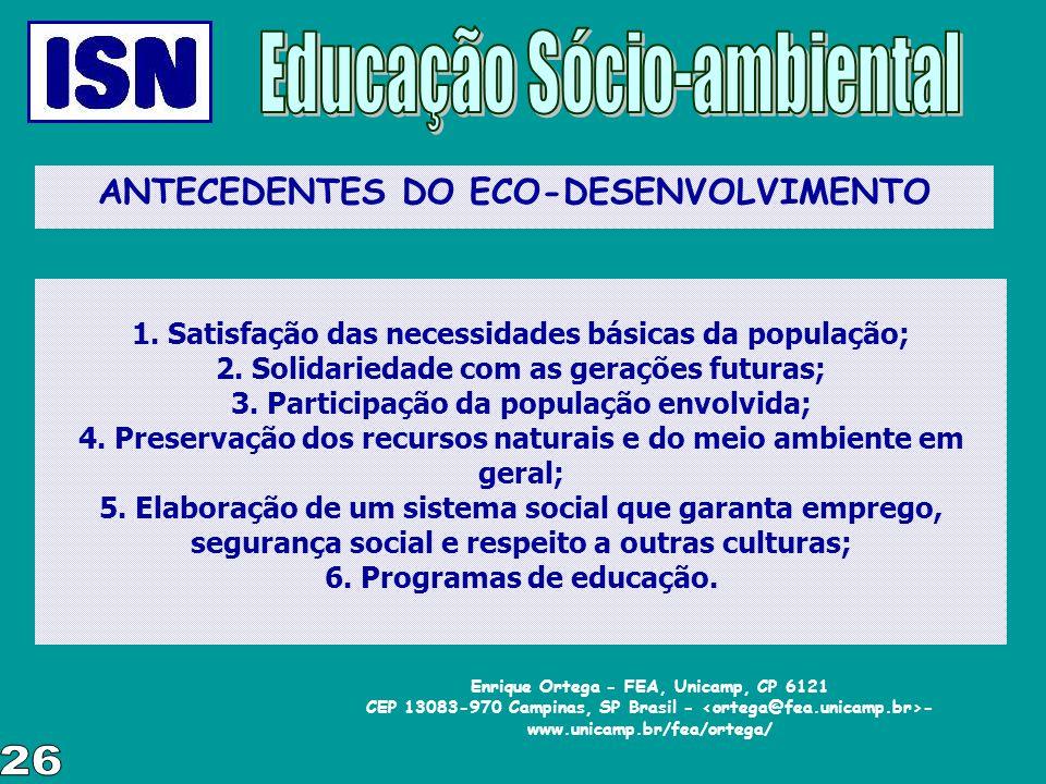 26 Educação Sócio-ambiental ANTECEDENTES DO ECO-DESENVOLVIMENTO