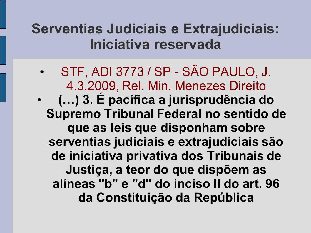 Serventias Judiciais e Extrajudiciais: Iniciativa reservada