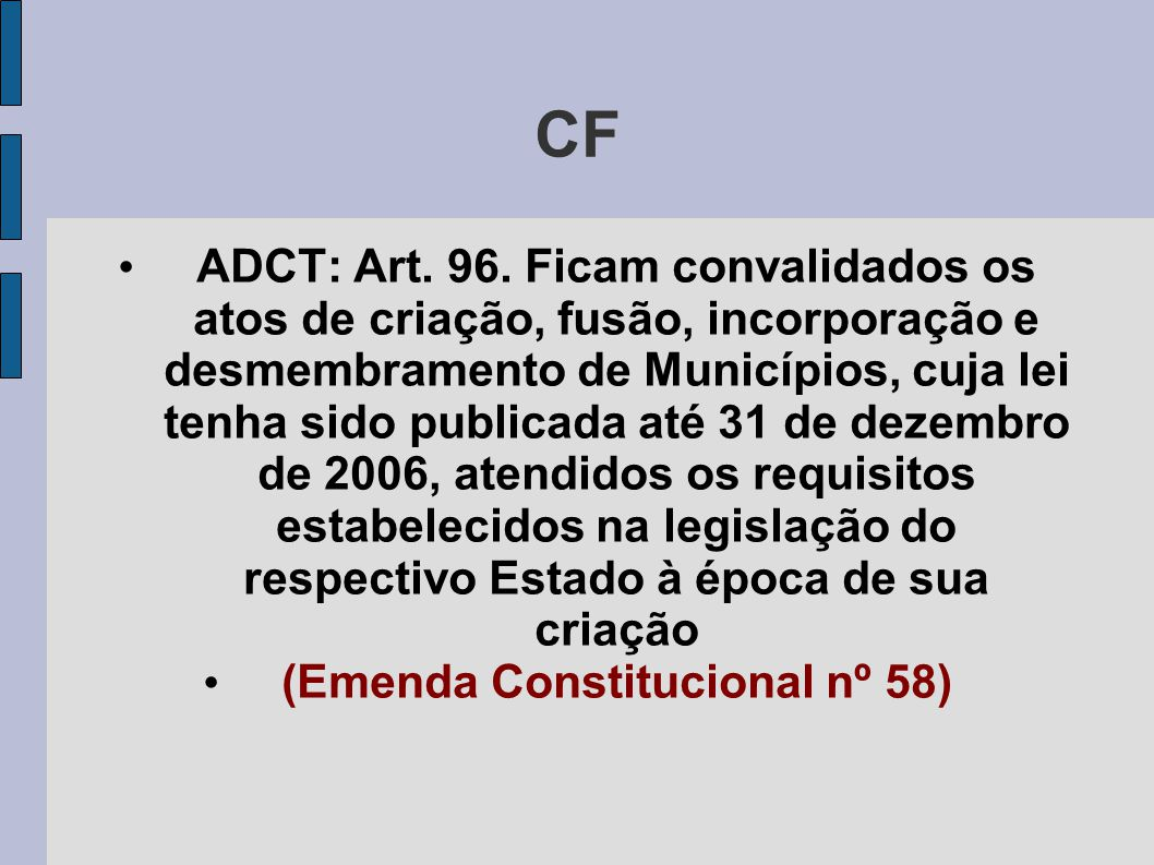 (Emenda Constitucional nº 58)