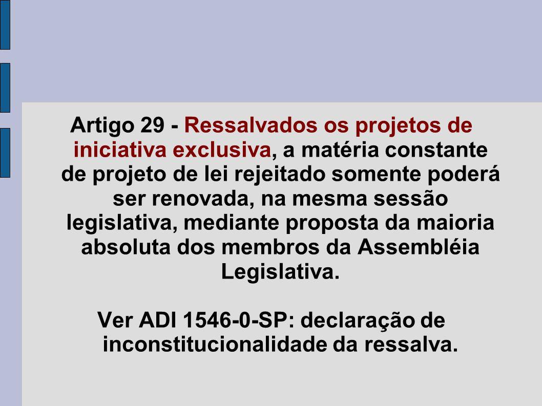 Ver ADI 1546-0-SP: declaração de inconstitucionalidade da ressalva.