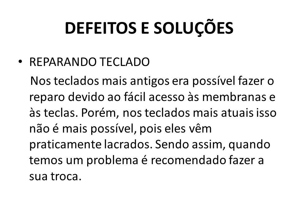 DEFEITOS E SOLUÇÕES REPARANDO TECLADO