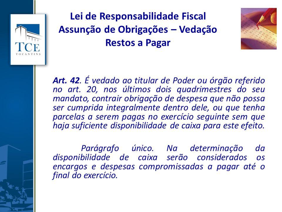 Lei de Responsabilidade Fiscal Assunção de Obrigações – Vedação Restos a Pagar