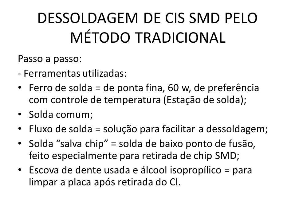 DESSOLDAGEM DE CIS SMD PELO MÉTODO TRADICIONAL