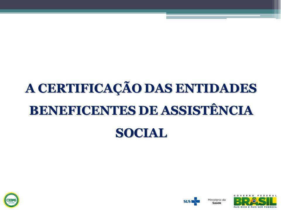 A CERTIFICAÇÃO DAS ENTIDADES BENEFICENTES DE ASSISTÊNCIA SOCIAL