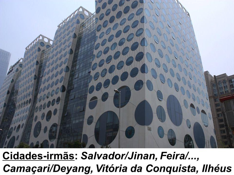 Cidades-irmãs: Salvador/Jinan, Feira/